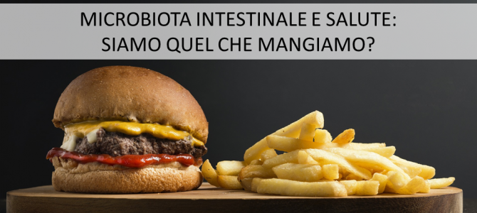 Microbiota intestinale e salute: siamo quel che mangiamo?