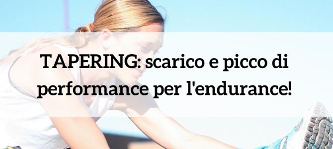 TAPERING: Scarico e picco di performance per l'endurance!